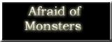 Afraid of Monsters Banner