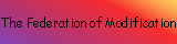 The Federation of Modification banner