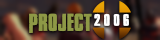 Project 2006 banner