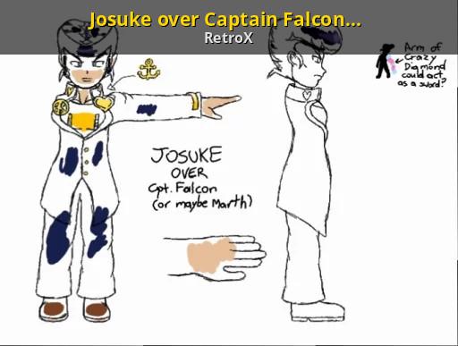 Josuke over Captain Falcon (or Marth  I'll explain [Super Smash Bros