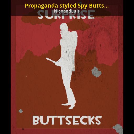 Propaganda Styled Spy Buttsecks Poster Team Fortress 2