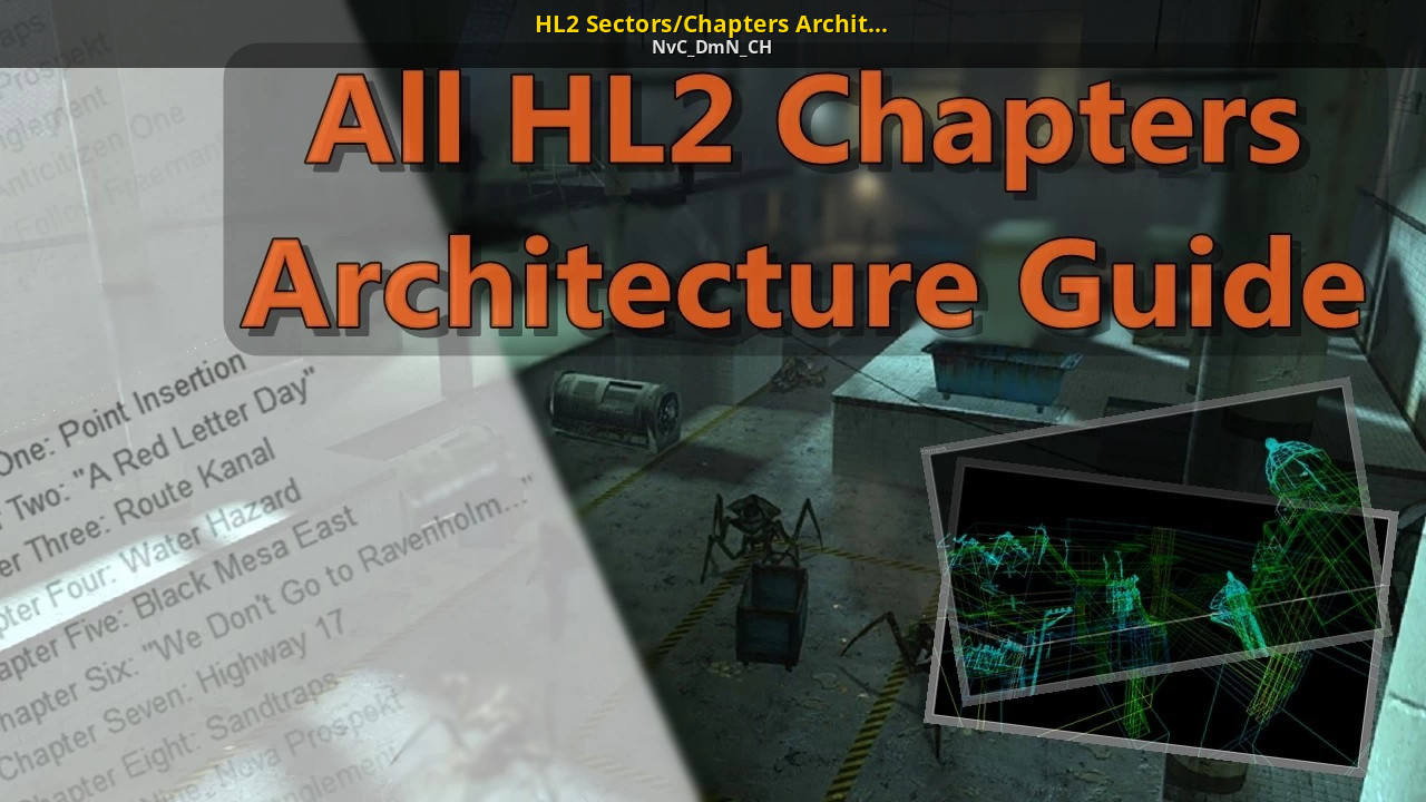 HL2 Sectors/Chapters Architecture Guide [Half-Life 2
