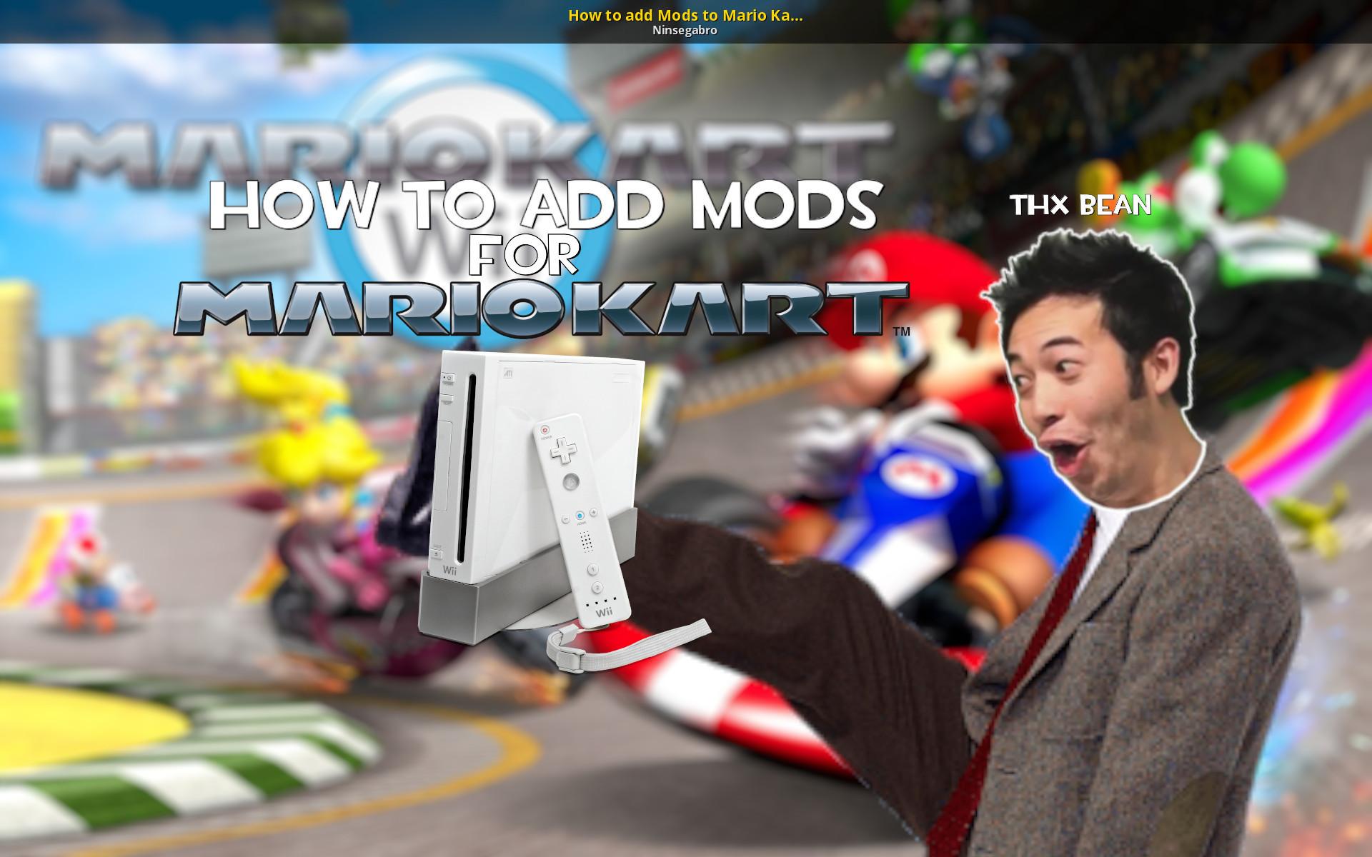 How to add Mods to Mario kart Wii [Mario Kart Wii] [Tutorials]