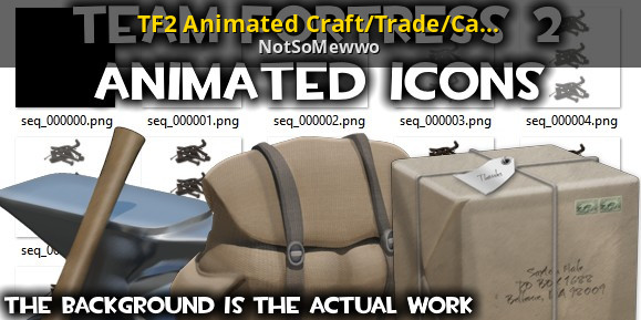 TF2 Animated Craft/Trade/Catalog/Backpack Icons!!! [Team Fortress 2
