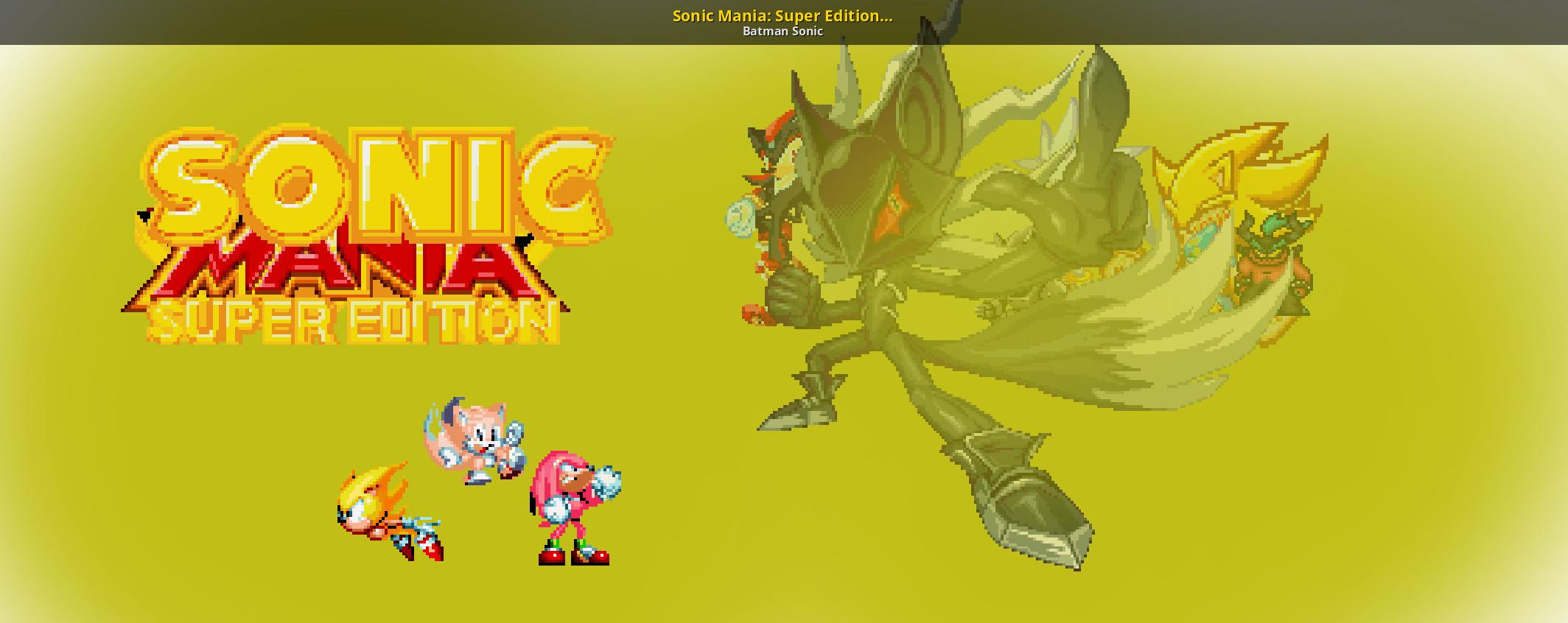Sonic Mania: Super Edition (DEMO) [Sonic Mania] [Works In